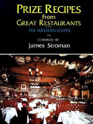 Prize Recipes from Great Restaurants: The Western States