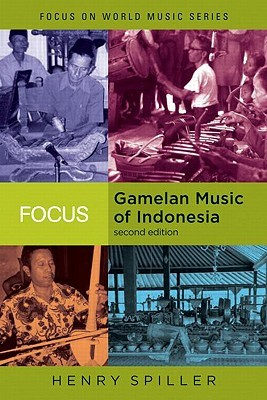 Gamelan: The Traditional SOunds of Indonesia (Focus on World Music)