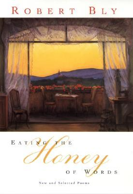 Eating the Honey of Words: New and Selected Poems