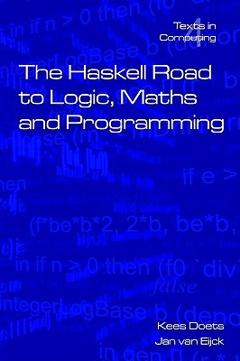 The Haskell Road to Logic, Maths and Programming. Second Edition by Kees Doets