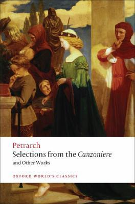 Selections from the Canzoniere and Other Works by Francesco Petrarca
