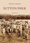 Sutton Park (Images Of England) (Images Of England)