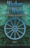 Wisdom and the Wheel: V. 2: A Bible of Humanity for Supreme Wisdom