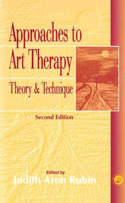 Approaches to Art Therapy by A. Rubin Judith