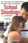 School Shootings: What Every Parent and Educator Needs to Know to Protect OurChildren