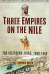 Three Empires on the Nile: The Victorian Jihad, 1869-1899