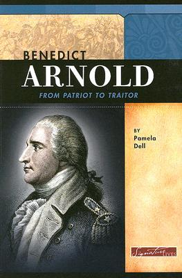 Benedict Arnold: From Patriot to Traitor