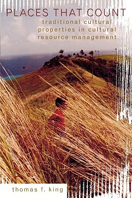 Places That Count: Traditional Cultural Properties in Cultural Resource Management