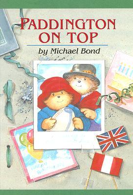 Paddington On Top by Michael Bond