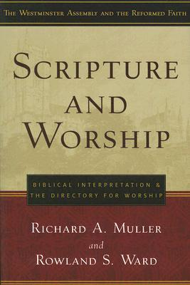 Scripture and Worship: Biblical Interpretation and the Directory for Public Worship