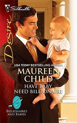Have Baby, Need Billionaire by Maureen Child