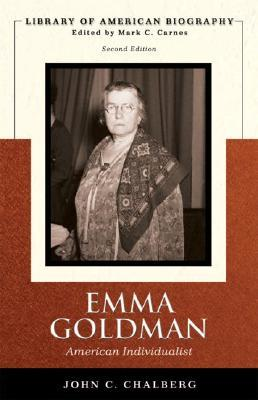 Emma Goldman: American Individualist (Library of American Biography Series)