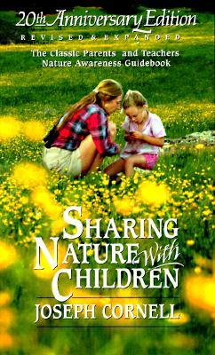 Sharing Nature with Children: The Classic Parents' & Teachers' Nature Awareness Guidebook