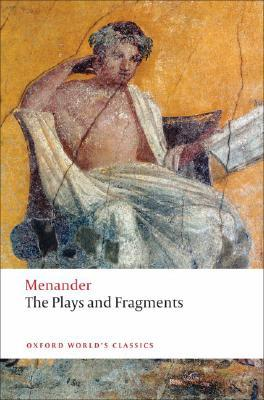 The Plays and Fragments by Menander