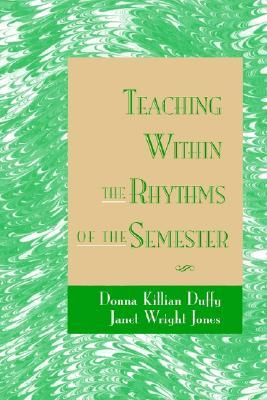 Teaching Within the Rhythms of the Semester