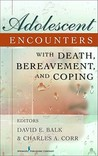 Adolescent Encounters with Death, Bereavement, and Coping