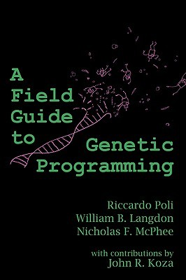 A Field Guide to Genetic Programming by Riccardo Poli