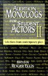 Audition Monologues for Student Actors II: Selections from Contemporary Plays