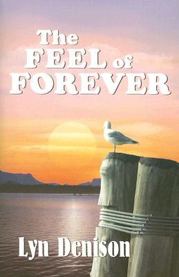 The Feel of Forever by Lyn Denison