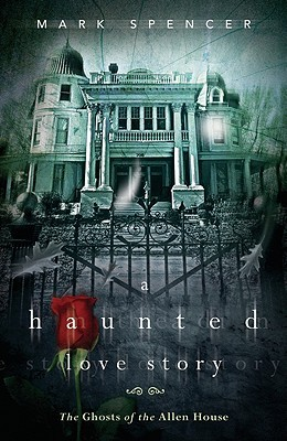 A Haunted Love Story: The Ghosts of the Allen House