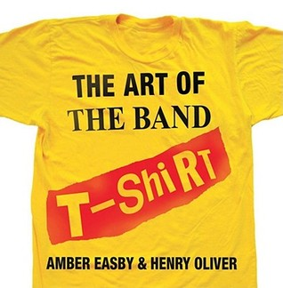 The Art of the Band T-shirt by Amber Easby