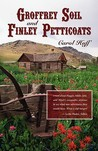 Groffrey Soil and Finley Petticoats