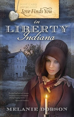 Love Finds You in Liberty, Indiana by Melanie Dobson
