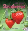 Strawberries (First Step Nonfiction: Plant Life Cycles)