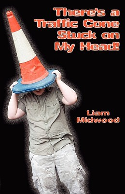 There's a Traffic Cone Stuck on My Head!