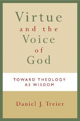 Virtue and the Voice of God by Daniel J. Treier