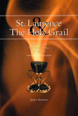 St. Laurence & the Holy Grail by Janice  Bennett