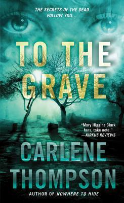 To the Grave by Carlene Thompson