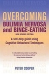 Overcoming Bulimia Nervosa and Binge-Eating: A Self-Help Guide Using Cognitive Behavioral Techniques. Peter J. Cooper