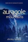 Auragole of the Mountains: Book One of Aurogole's Journey