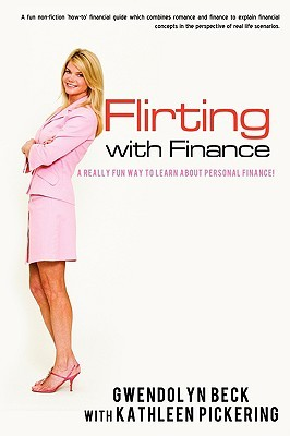 Flirting with Finance: A Really Fun Way to Learn about Personal Finance!
