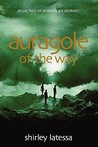 Auragole of the Way: Book Two of Aurogole's Journey