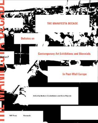 The Manifesta Decade: Debates on Contemporary Art Exhibitions and Biennials in Post-Wall Europe
