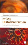 Writing Historical Fiction: Creating the Historical Blockbuster