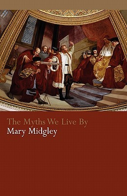 The Myths We Live by by Mary Midgley