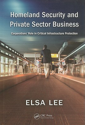 Homeland Security and Private Sector Business by Elsa Lee