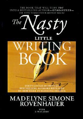 The Nasty Little Writing Book by Madelyne Simone Rovenhauer