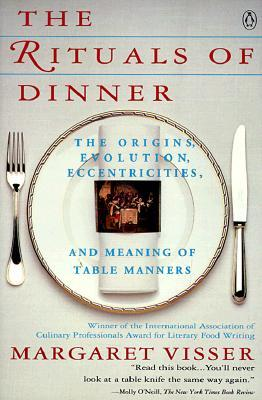 The Rituals of Dinner by Margaret Visser