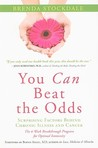 You Can Beat the Odds: The Surprising Factors Behind Chronic Illness and Cancer: The Surprising Factors Behind Chronic Illness & Cancer