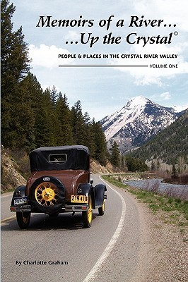 memoirs-of-a-river-up-the-crystal-c-volume-1-stories-of-peoples-and-places-in-the-crystal-river-valley
