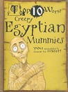 Creepy Egyptian Mummies: You Wouldn't Want To Meet! (Top 10 Worst)