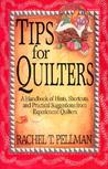 Tips for Quilters: A Handbook Of Hints, Shortcuts, And Practical Suggestions From Experienced Quilt