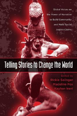 Telling Stories to Change the World by Rickie Solinger