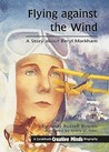 Flying Against the Wind: A Story about Beryl Markham