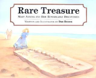 Rare Treasure: Mary Anning and Her Remarkable Discoveries