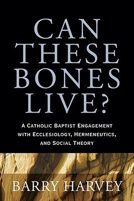 Can These Bones Live? by Barry Harvey